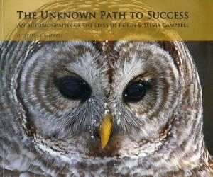 <strong>The Unknown Path to Success</strong>, An autobiography of the lives of Robin & Sylvia Campbell, Sylvia Campbell, 2nd Edition, 2018