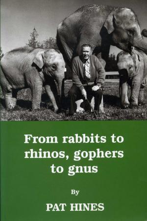 <strong>From rabbits to rhinos, gophers to gnus</strong>, Pat Hines, Rima Books, Okanagan Falls, 1995