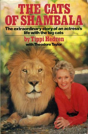 <strong>The Cats of Shambala</strong>, Tippi Hedren, with Theodore Taylor, Simon and Schuster, New York, 1985