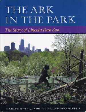 <strong>The Ark in the Park, The Story of Lincoln Park Zoo</strong>, Mark Rosenthal, Carol Tauber and Edward Uhlir, University of Illinois Press, Urbana and Chicago, 2003