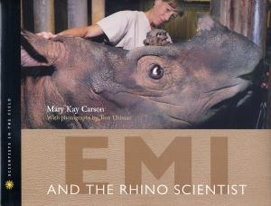 <strong>Emi and the rhino scientist</strong>, Mary Kay Carson, Houghton Mifflin Company, Boston, 2007