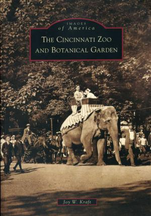 <strong>The Cincinnati Zoo and Botanical Garden</strong>, Images of America, Joy W. Kraft, Arcadia Publishing, Charleston, 2010