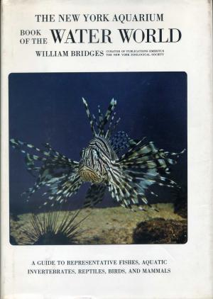 <strong>The New York Aquarium, Book of the Water World</strong>, William Bridges, New York Zoological Society, American Heritage Press, New York, 1970
