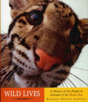 <strong>Wild Lives, A History of the People & Animals of the Bronx Zoo</strong>, Kathleen Weidner Zoehfeld, Alfred A. Knopf, New York, 2006
