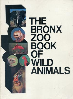 <strong>The Bronx Zoo Book of Wild Animals</strong>, William Bridges, The New York Zoological Society and Golden Press, New York, 1968