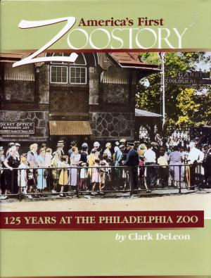 <strong>America's First Zoostory, 125 years at the Philadelphia Zoo</strong>, Clark DeLeon, The Donning Company, Virginia Beach, 1999