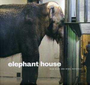 <strong>Elephant House</strong>, Dick Blau and Nigel Rothfels, The Pennsylvania State University Press, University Park, 2015