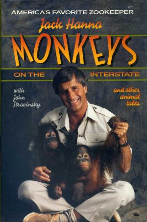 <strong>Monkeys on the interstate</strong>, Jack Hanna with John Stravinsky, Doubleday, New York, 1989