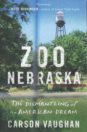 <strong>Zoo Nebraska</strong>, The dismantling of an American dream, Carson Vaughan, Little A, New York, 2019