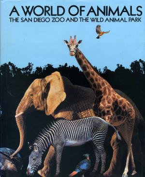 <strong>A world of animals, The San Diego Zoo and the Wild Animal Park</strong>, Bill Bruns, Harry N. Abrams, New York, 1983