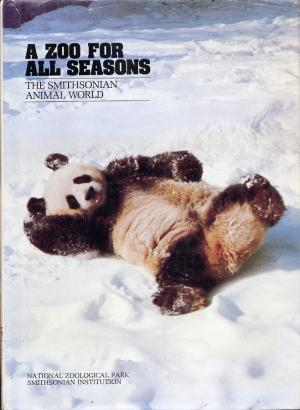 <strong>A Zoo for all Seasons, The Smithsonian Animal World</strong>, Smithsonian Institution, 1979