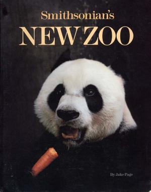 <strong>Smithsonian's New Zoo</strong>, Jake Page, Smithsonian Institution, Washington, 1990