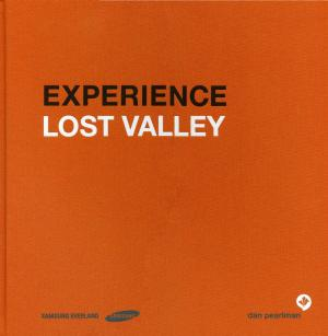 <strong>Experience Lost Valley</strong>, Daniela Blome et al., dan pearlman Erlebnisarchitektur GmbH, Berlin, 2013