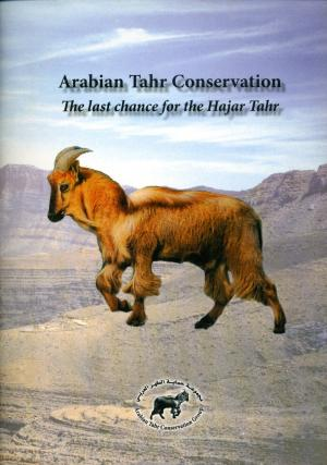 <strong>Arabian Tahr Conservation, The last chance for the Hajar Tahr</strong>, Arabian Tahr Conservation Group