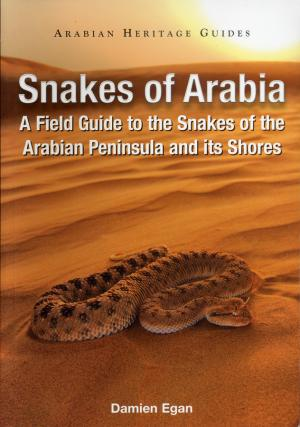 <strong>Snakes of Arabia, A Field Guide to the Snakes of the Arabian Peninsula and its Shores</strong>, Damien Egan, Motivate Publishing, Dubai, 2007