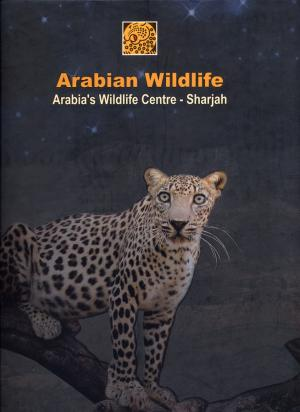 <strong>Arabian Wildlife, Arabia's Wildlife Centre - Sharjah</strong>, Osama S. Abdulla, Environment and Protected Areas Authority, Sharjah