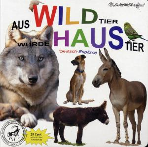 <strong>Aus Wildtier wurde Haustier</strong>, CS-Hammer Publishing, Altrip, 2007