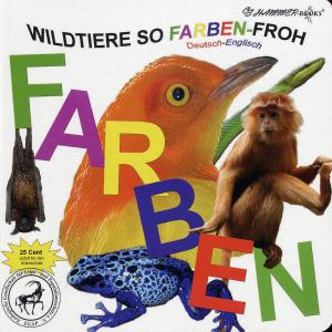 <strong>Wildtiere so Farben-froh</strong>, CS-Hammer Publishing, Altrip, 2007