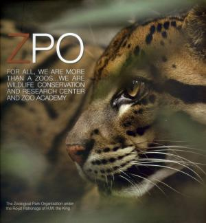 <strong>ZPO</strong>, For all, we are more than a zoos... we are wildlife conservation and research center and zoo academy, The Zoological Park Organization under the Royal Patronage of H.M. the King, 2011