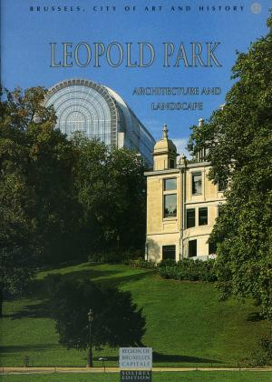 <strong>Leopold Park, Architecture and Landscape</strong>, Solibel Edition, Brussels, 1994