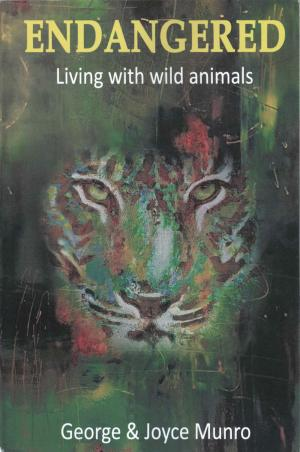 <strong>Endangered</strong>, Living with wild animals, George & Joyce Munro, 2020