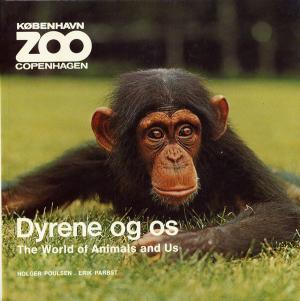 <strong>Dyrene og os, The World of Animals and us</strong>, Holger Poulsen & Erik Parbst
