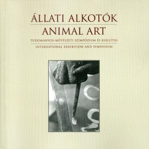 <strong>Allati Alkotok, Animal Art</strong>, International Exhibition and Symposium, Dr. Miklos Persanyi, Budapest Zoo & Botanical Garden