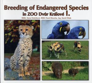 <strong>Breeding of Endangered Species in Zoo Dvur Kralove I.</strong>, Dana Holeckova, Paval Moucha & Kamil Cihak, Zoo Dvur Kralove, 2006