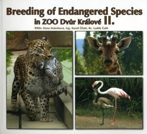 <strong>Breeding of Endangered Species in Zoo Dvur Kralove II.</strong>, Dana Holeckova, Kamil CIhak & Ludek Culik, Zoo Dvur Kralove, 2008