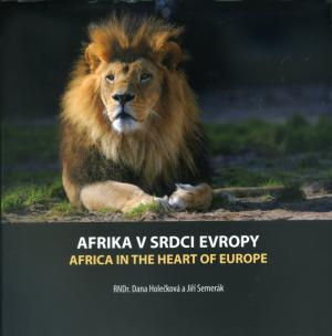 <strong>Arika v srdci Evropy, Africa in the heart of Europe</strong>, RNDr. Dana Holeckova a Jiri Semerak, Zoo Dvur Kralove, 2010