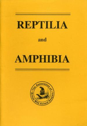 <strong>Reptilia and amphibia</strong>, Proceedings of the 16th annual ABWAK symposium, Edited by Nigel Platt, The Association of British Wild Animal Keepers, 1991