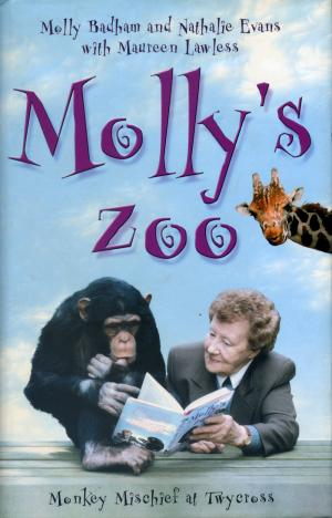M<strong>olly's Zoo</strong>, Molly Badham and Nathalie Evans with Maureen Lawless, Simon & Schuster UK Ltd, London, 2000