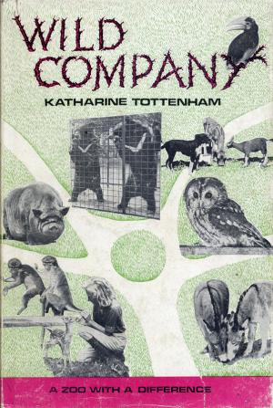 <strong>Wild Company</strong>, Katharine Tottenham, Hodder and Stoughton, London, 1966