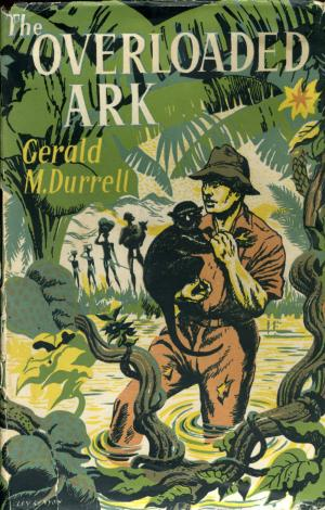 <strong>The Overload Ark</strong>, Gerald Durrell, Faber and Faber, London, 1953