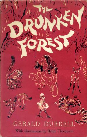 <strong>The Drunken Forest</strong>, Gerald Durrell, Rupert Hart-Davis, London, 1956