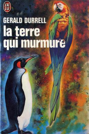 <strong>La terre qui murmure</strong>, Gerald Durrell, Editions J'ai Lu, Paris, 1974 (<em>The Whispering Land</em>, 1961)