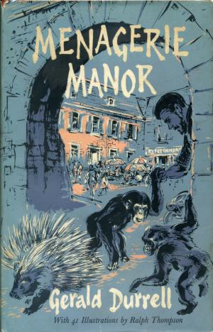 <strong>Menagerie Manor</strong>, Gerald Durrell, Rupert Hart-Davis, London, 1964