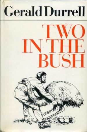 <strong>Two in the Bush</strong>, Gerald Durrell, Collins, London, 1966