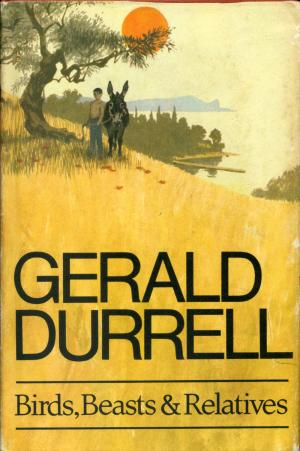 <strong>Birds, Beasts and Relatives</strong>, Gerald Durrell, Collins, London, 1969