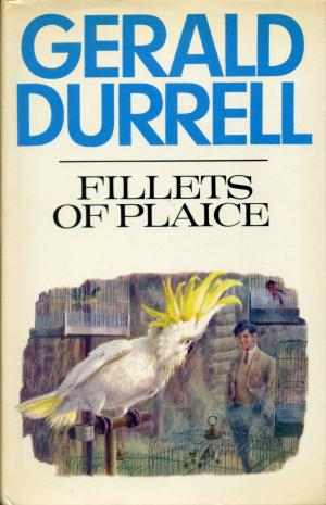<strong>Fillets of Plaice</strong>, Gerald Durrell, Collins, London, 1971