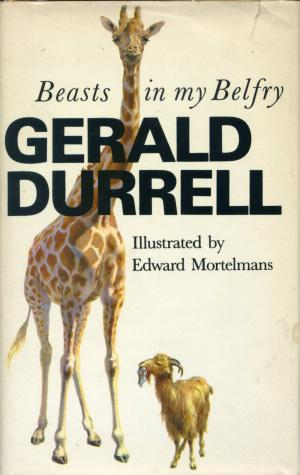 <strong>Beasts in my Belfry</strong>, Gerald Durrell, Collins, London, 1973