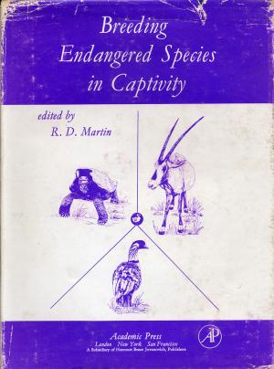 <strong>Breeding Endangered Species in Captivity</strong>, R. D. Martin, Academic Press, London, New York, San Francisco, 1975