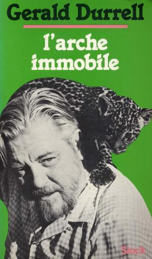 <strong>L'Arche immobile</strong>, Gerald Durrell, Editions Stock, Paris, 1977 (<em>The stationary ark</em>, 1976)