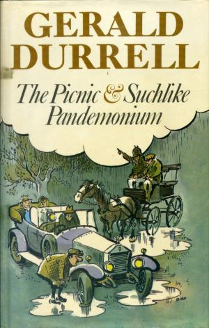 <strong>The Picnic and Suchlike Pandemonium</strong>, Gerald Durrell, Collins, London, 1979