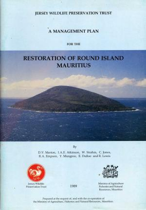 <strong>A management plan for the restoration of Round Island Mauritius</strong>, Jersey Wildlife Preservation Trust, 1989