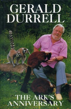 <strong>The Ark's Anniversary</strong>, Gerald Durrell, Collins, London 1990