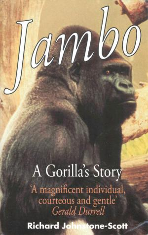 <strong>Jambo, A Gorilla's Story</strong>, Richard Johnstone-Scott, Michael O'Mara Books Limited, London, 1995, 2006