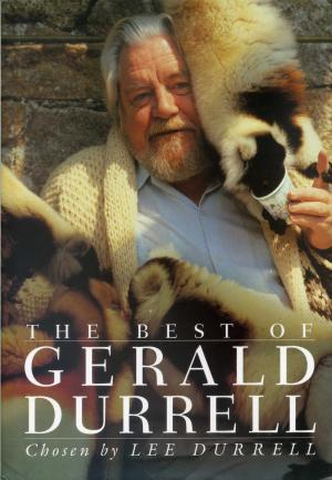 <strong>The Best of Gerald Durrell</strong>, Chosen by Lee Durrell, HarperCollins, London, 1996