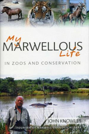 <strong>My Marwellous Life in Zoos and Conservation</strong>, John Knowles, Book Guild Publishing, Sussex, 2009