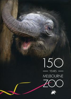 <strong>150 Years Melbourne Zoo</strong>, Bounce Books, Thornbury, 2012